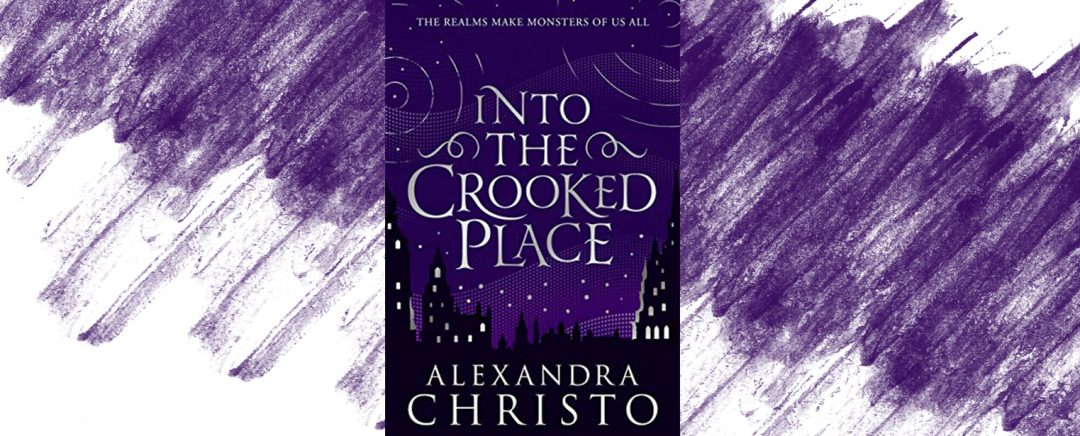 Intro The Crooked Place Alexandra Christo Book Review Booksnest